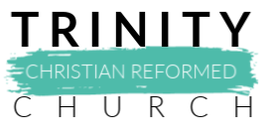 TRINITY CHRISTIAN REFORMED CHURCH